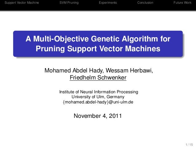 Support Vector Machine SVM Pruning Experiments Conclusion Future Work A Multi-Objective Genetic Algorithm for Pruning Supp...