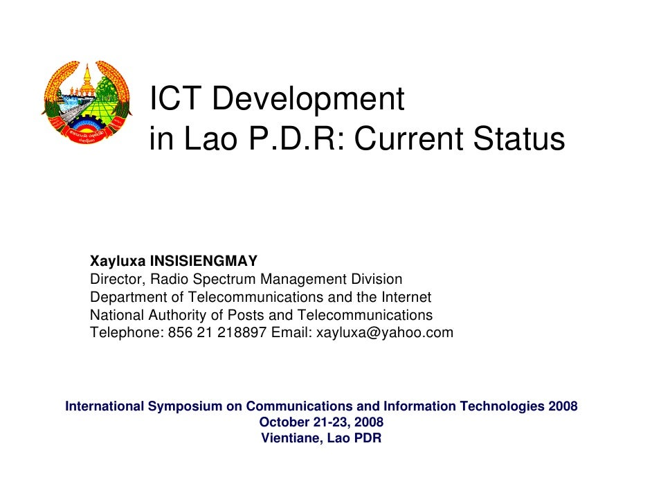 ICT Development             in Lao P.D.R: Current Status      Xayluxa INSISIENGMAY    Director, Radio Spectrum Management ...