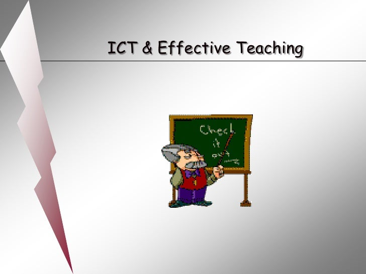 ICT & Effective Teaching