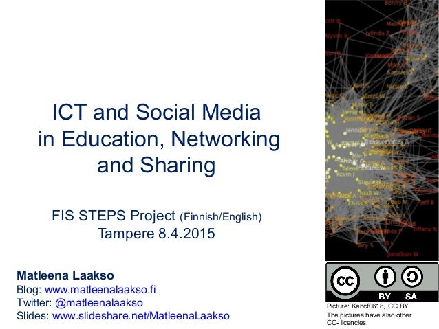 ICT and Social Media in Education, Networking and Sharing FIS STEPS Project (Finnish/English) Tampere 8.4.2015 Matleena La...