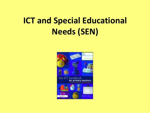 ict for special educational needs support Ways in which ict was used to support the learning of students with special educational needs the the findings are based mainly on observations made by inspectors on visits to over 180 schools and on.