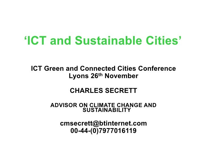 'ICT and Sustainable Cities'   ICT Green and Connected Cities Conference             Lyons 26th November             CHARL...