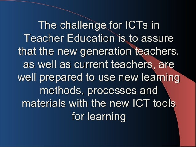 ict in teacher education Ict teacher – lovely all boys school based in southwark with 'good' ofsted rating – nqts welcome to apply - september 2018 start – mps are you a teacher that can provide teaching ict & computing from ks3 – btec level.