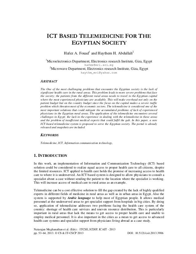 ICT BASED TELEMEDICINE FOR THE EGYPTIAN SOCIETY Hafez A. Fouad1 and Haythem H. Abdullah2 1  Microelectronics Department, E...