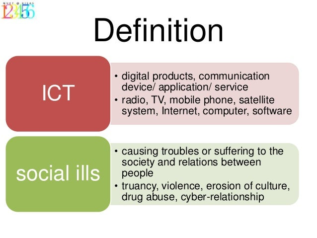 disadvantages of ict that cause social ills The disadvantages of our individualist society watch  the disadvantages are numerous, clearly human beings are social creatures and to be deprived of social.