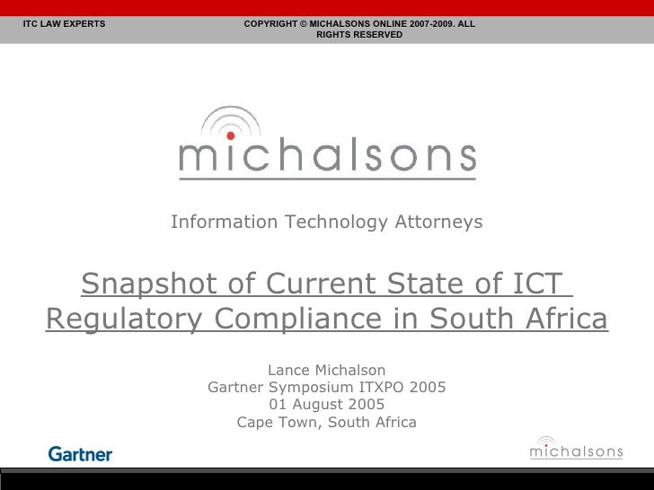 Information Technology Attorneys Snapshot of Current State of ICT  Regulatory Compliance in South Africa Lance Michalson G...