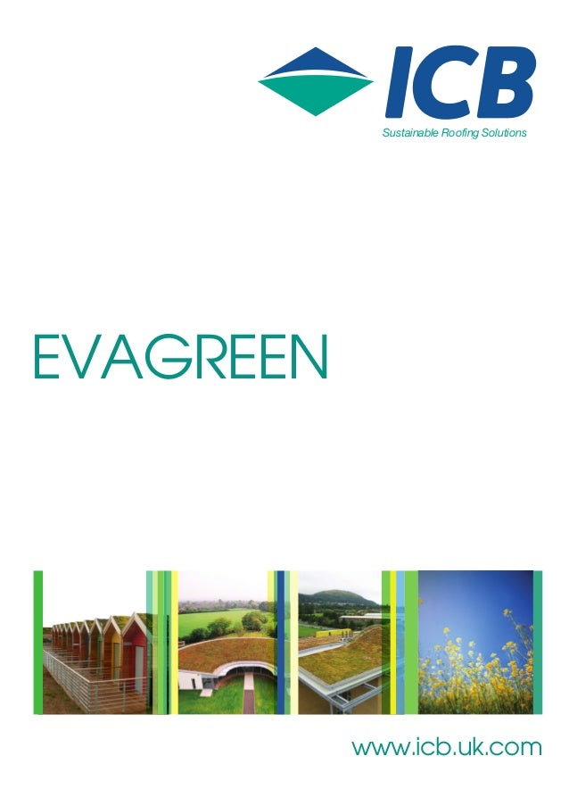Sustainable Roofing Solutions  EVAGREEN  www.icb.uk.com
