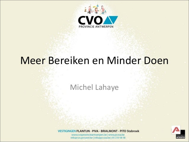 Meer Bereiken en Minder Doen         Michel Lahaye