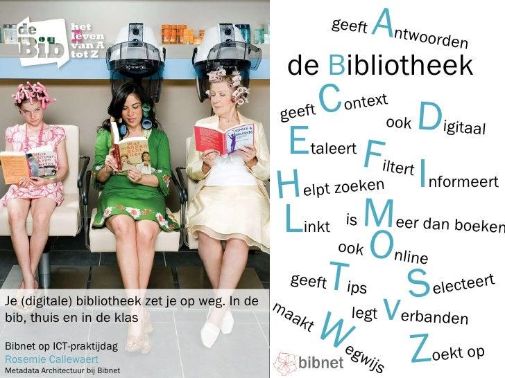 de  B ibliotheek geeft  C ontext geeft  A ntwoorden legt  v erbanden ook  O nline Z oekt op S electeert L inkt F iltert ma...