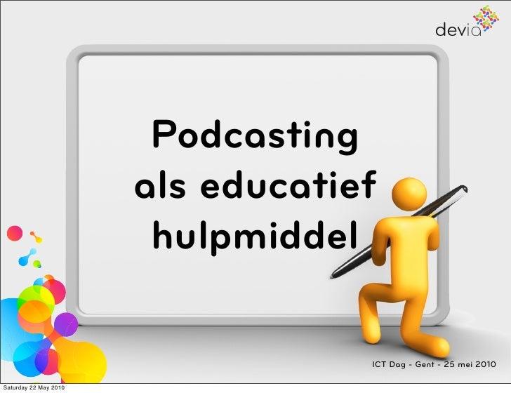 Podcasting                        als educatief                         hulpmiddel                                     ICT...
