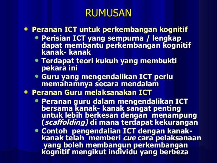 RUMUSAN <ul><li>Peranan ICT untuk perkembangan kognitif </li></ul><ul><ul><li>Perisian ICT yang sempurna / lengkap dapat m...