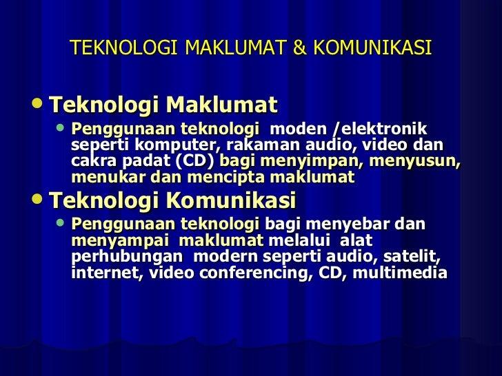 TEKNOLOGI MAKLUMAT & KOMUNIKASI <ul><li>Teknologi Maklumat </li></ul><ul><ul><li>Penggunaan teknologi   moden /elektronik ...