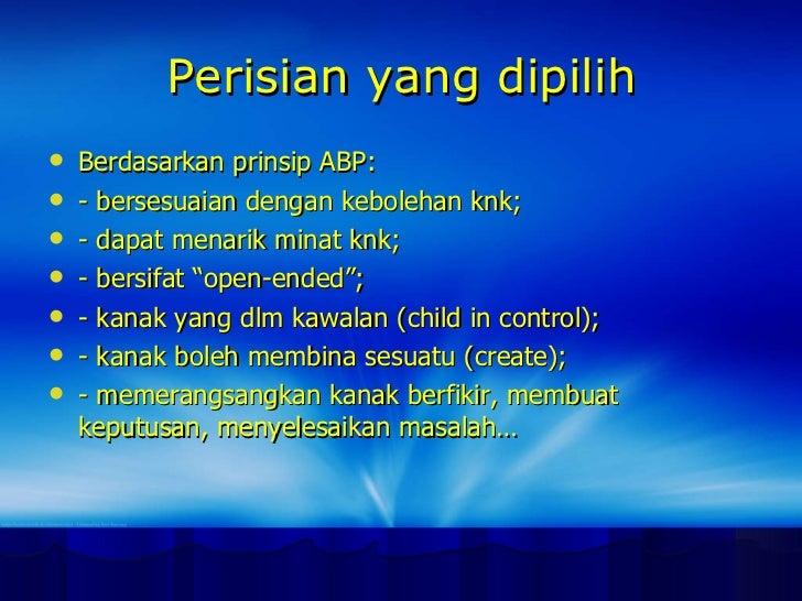 Perisian yang dipilih <ul><li>Berdasarkan prinsip ABP: </li></ul><ul><li>- bersesuaian dengan kebolehan knk; </li></ul><ul...
