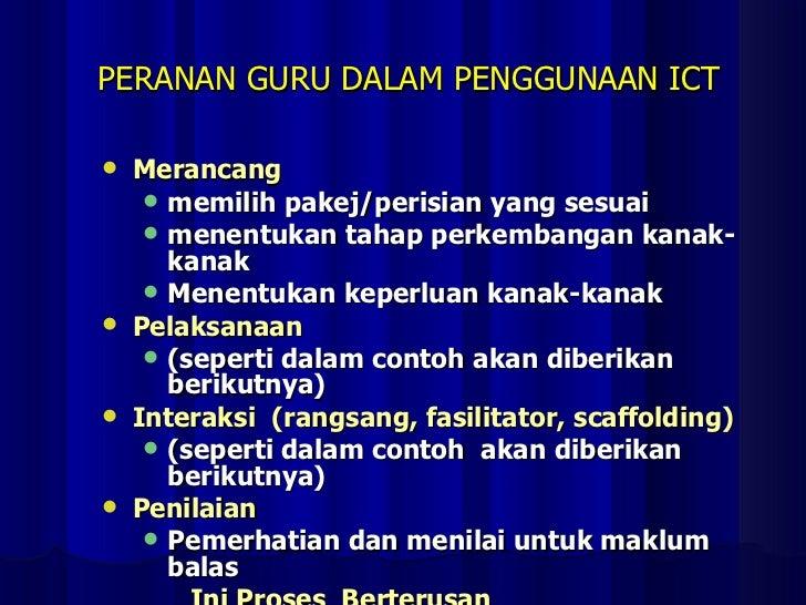 PERANAN GURU DALAM PENGGUNAAN ICT <ul><li>Merancang </li></ul><ul><ul><li>memilih pakej/perisian yang sesuai </li></ul></u...