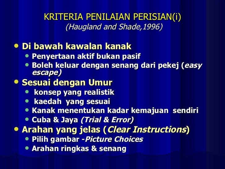 KRITERIA PENILAIAN PERISIAN(i)  (Haugland and Shade,1996) <ul><li>Di bawah kawalan kanak </li></ul><ul><ul><li>Penyertaan ...
