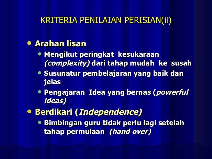 KRITERIA PENILAIAN PERISIAN(ii) <ul><li>Arahan lisan </li></ul><ul><ul><li>Mengikut peringkat  kesukaraan  (complexity)  d...