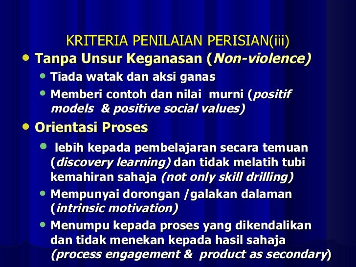 KRITERIA PENILAIAN PERISIAN(iii) <ul><li>Tanpa Unsur Keganasan ( Non-violence) </li></ul><ul><ul><li>Tiada watak dan aksi ...