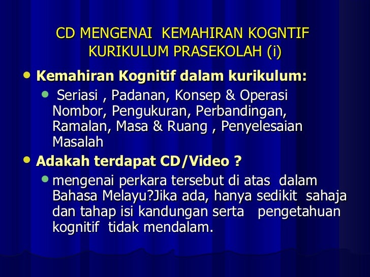 CD MENGENAI  KEMAHIRAN KOGNTIF  KURIKULUM PRASEKOLAH (i) <ul><li>Kemahiran Kognitif dalam kurikulum:   </li></ul><ul><ul><...