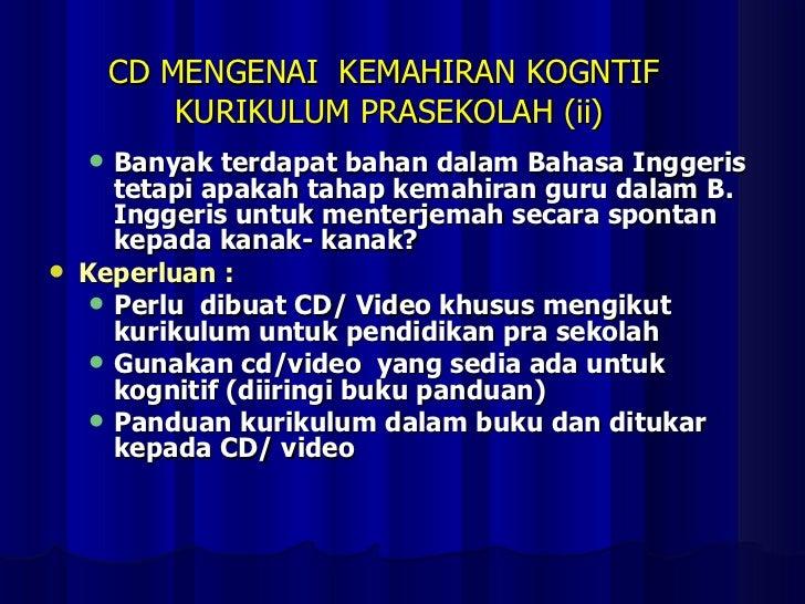 CD MENGENAI  KEMAHIRAN KOGNTIF  KURIKULUM PRASEKOLAH (ii) <ul><ul><li>Banyak terdapat bahan dalam Bahasa Inggeris tetapi a...