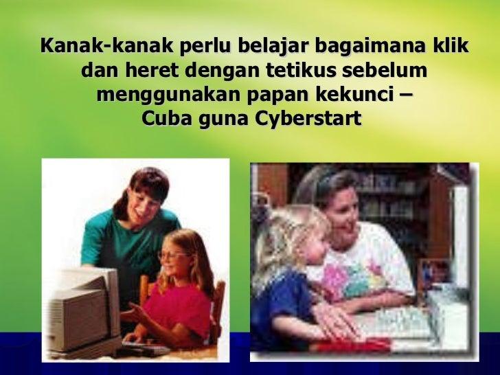 Kanak-kanak perlu belajar bagaimana klik dan heret dengan tetikus sebelum menggunakan papan kekunci – Cuba guna Cyberstart...