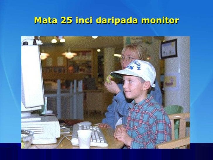 Mata 25 inci daripada monitor