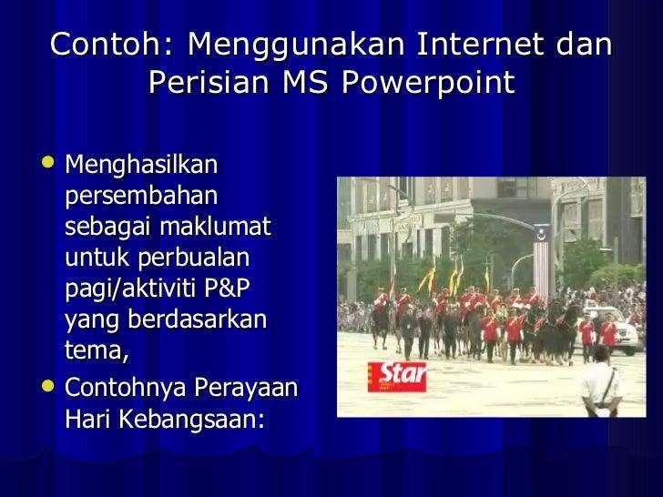 Contoh: Menggunakan Internet dan Perisian MS Powerpoint <ul><li>Menghasilkan  persembahan sebagai maklumat untuk perbualan...