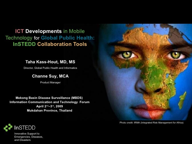 Taha Kass-Hout, MD, MS Director, Global Public Health and Informatics ICT   Developments  in Mobile Technology  for   Glob...