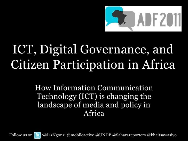 ICT, Digital Governance, andCitizen Participation in Africa               How Information Communication               Tech...