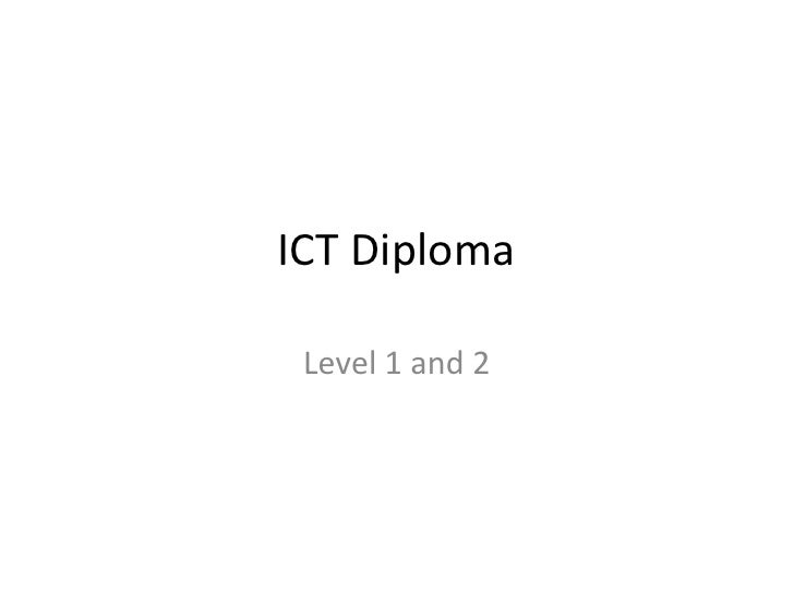 ICT Diploma<br />Level 1 and 2<br />