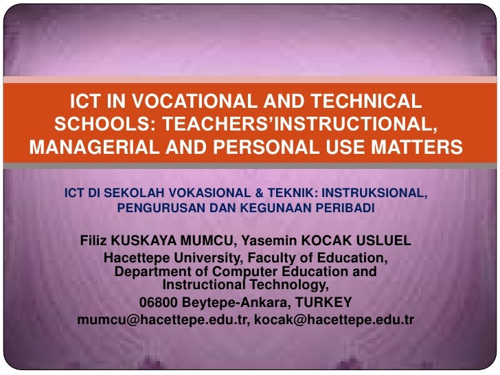 ICT IN VOCATIONAL AND TECHNICAL SCHOOLS: TEACHERS'INSTRUCTIONAL, MANAGERIAL AND PERSONAL USE MATTERSICT DI SEKOLAH VOKASIO...