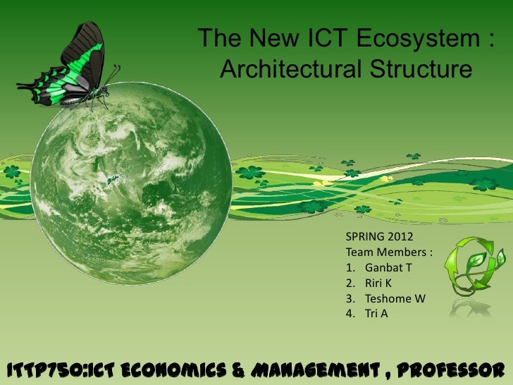 The New ICT Ecosystem :                  Architectural Structure                               SPRING 2012                ...