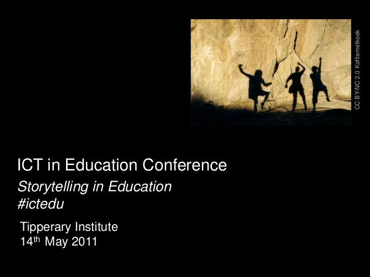 CC BY-NC 2.0 Koffiemetkoek<br />ICT in Education Conference<br />Storytelling in Education<br />#ictedu<br />Tipperary Ins...