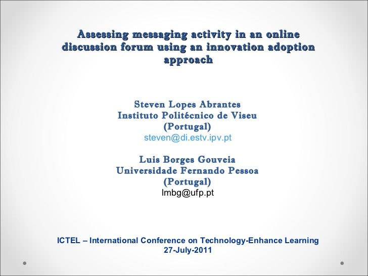 Assessing messaging activity in an online discussion forum using an innovation adoption approach Steven Lopes Abrantes Ins...