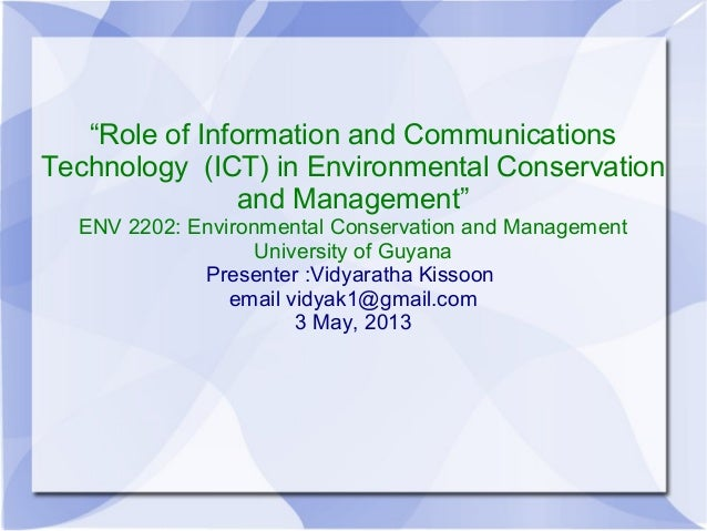 """""""Role of Information and CommunicationsTechnology (ICT) in Environmental Conservationand Management""""ENV 2202: Environmenta..."""