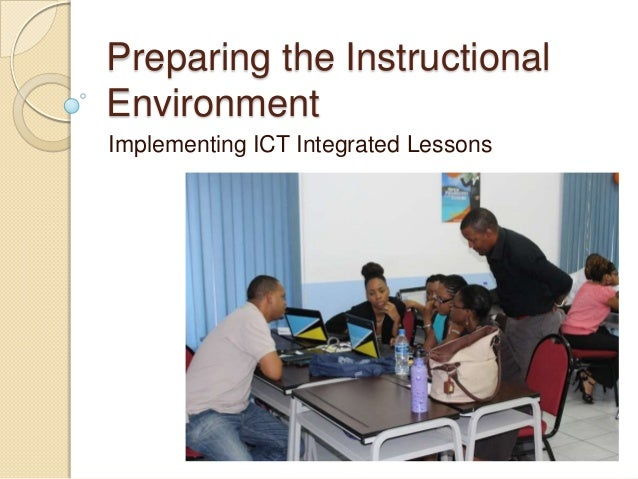 Preparing the Instructional Environment Implementing ICT Integrated Lessons
