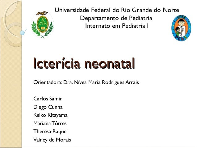 Universidade Federal do Rio Grande do Norte                  Departamento de Pediatria                    Internato em Ped...