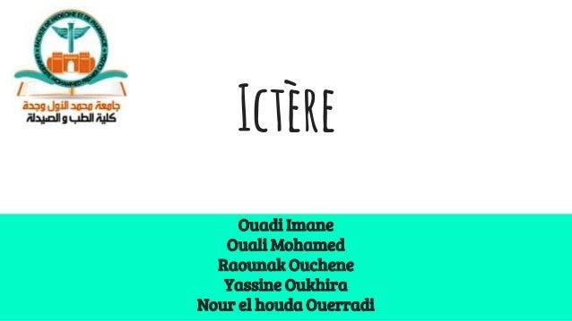 Ictère Ouadi Imane Ouali Mohamed Raounak Ouchene Yassine Oukhira Nour el houda Ouerradi