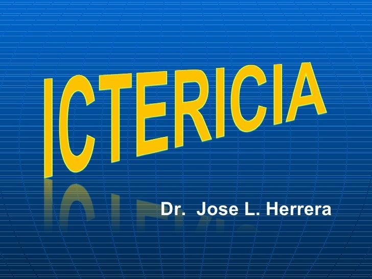 Dr.  Jose L. Herrera