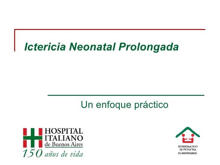 Ictericia Neonatal Prolongada Un enfoque práctico