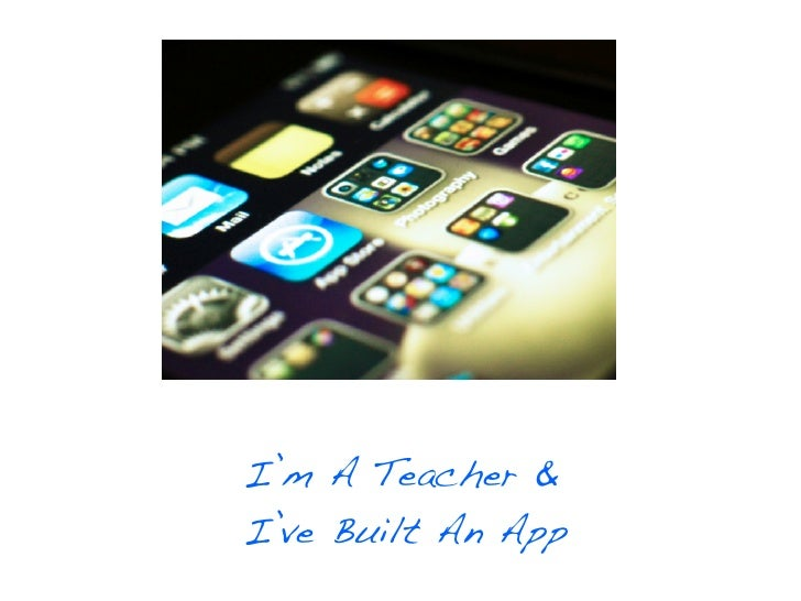 I'm A Teacher &I've Built An App
