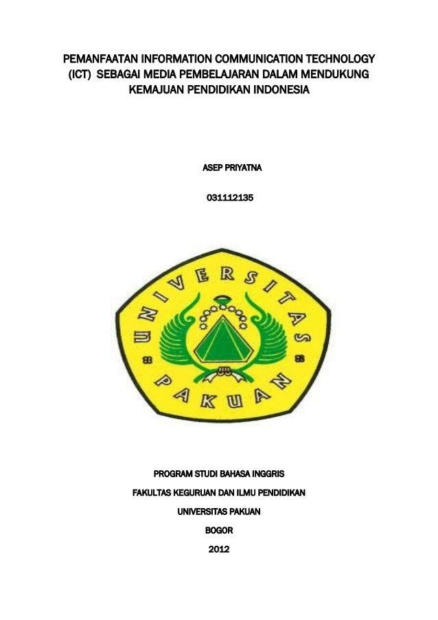 PEMANFAATAN INFORMATION COMMUNICATION TECHNOLOGY (ICT) SEBAGAI MEDIA PEMBELAJARAN DALAM MENDUKUNG            KEMAJUAN PEND...