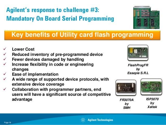 Agilent's response to challenge #3:  Mandatory On Board Serial Programming          Key benefits of Utility card flash pro...