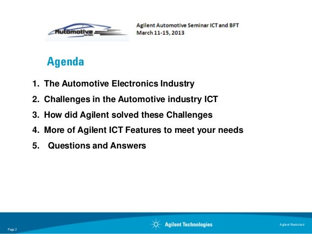 Agenda         1. The Automotive Electronics Industry         2. Challenges in the Automotive industry ICT         3. How ...