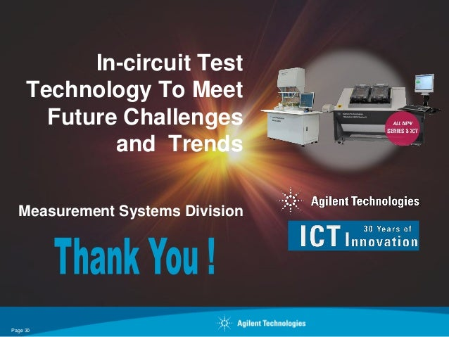 In-circuit Test     Technology To Meet       Future Challenges             and Trends  Measurement Systems DivisionPage 30