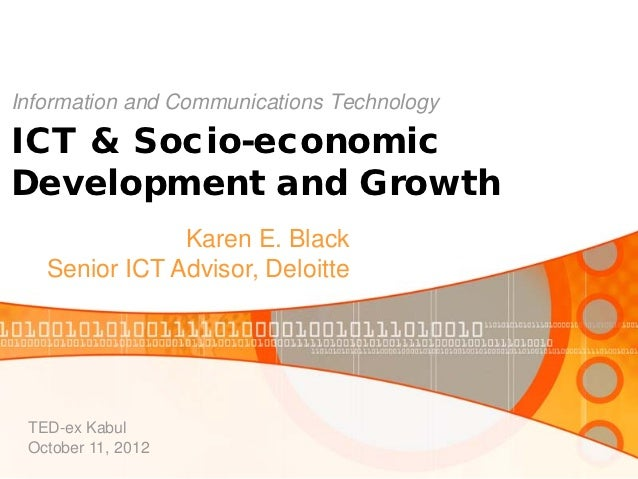 Information and Communications TechnologyICT & Socio-economicDevelopment and Growth               Karen E. Black   Senior ...