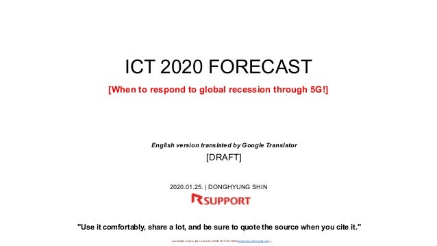 - researched, written, and Created by DONG HYUNG SHIN(donghyung.shin@gmail.com) - ICT 2020 FORECAST [When to respond to gl...