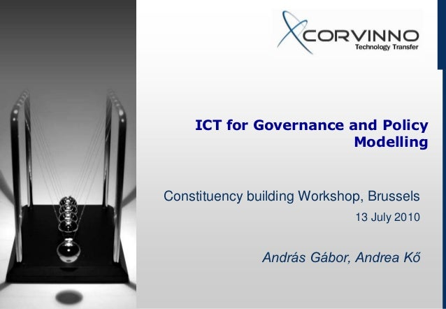 ICT for Governance and Policy                        ModellingConstituency building Workshop, Brussels                    ...