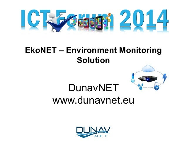 EkoNET – Environment Monitoring Solution DunavNET www.dunavnet.eu