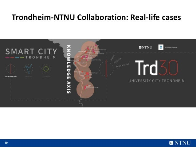19 Trondheim-NTNU Collaboration: Real-life cases