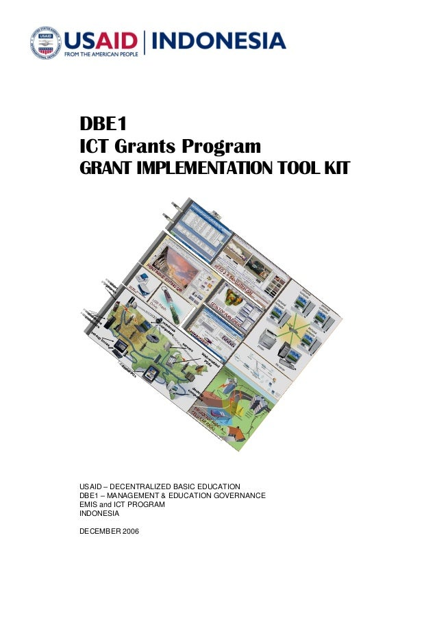 DBE1 ICT Grants Program GRANT IMPLEMENTATION TOOL KIT  USAID – DECENTRALIZED BASIC EDUCATION DBE1 – MANAGEMENT & EDUCATION...